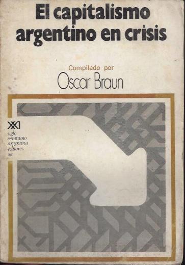 braun_oscar-el_capitalismo_argentino_en_crisis copy